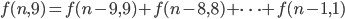 { \displaystyle f(n,9)=f(n-9,9)+f(n-8,8)+ \cdots +f(n-1,1) }