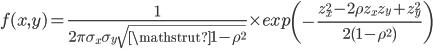 { \displaystyle f(x, y) = \frac{1}{2\pi \sigma_x \sigma_y \sqrt{\mathstrut 1-\rho ^2}} \times exp \left(- \frac{z_x ^2-2\rho z_x z_y + z_y ^2}{2(1-\rho ^2)}\right) }
