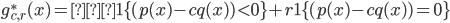 { \displaystyle g^*_{c,r}(x) =  1\{(p(x) - c q(x)) \lt 0\} + r 1\{(p(x) - c q(x)) = 0\} }