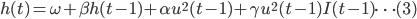 { \displaystyle h(t) = \omega + \beta h(t-1) + \alpha u^{2}(t-1) + \gamma u^{2}(t-1)I(t-1) \dots (3) }