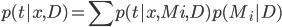 { \displaystyle p(t|x, D) = \sum p(t|x, Mi, D)p(M_i|D) }