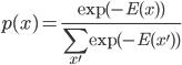 { \displaystyle p(x) = \frac{{\rm exp}(-E(x))}{\sum_{x'}{\rm exp}(-E(x'))} }