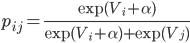{ \displaystyle p_{ij} = \frac{\exp(V_i+\alpha)}{\exp(V_i+\alpha)+\exp(V_j)} }