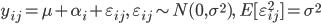 { \displaystyle y_{ij} = \mu + \alpha_i +\varepsilon_{ij}, \quad \varepsilon_{ij} \sim N(0,\sigma^2), \quad E[ \varepsilon_{ij}^2] = \sigma^2 }