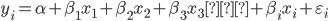 { \displaystyle y_i = \alpha + \beta_1 x_1 + \beta_2 x_2 + \beta_3 x_3 … + \beta_i x_i + \varepsilon_i }