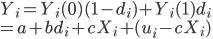 { \displaystyle  Y_i=Y_i(0)(1-d_i)+Y_i(1)d_i \\ =a+bd_i+cX_i+(u_i-cX_i) }