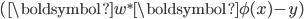 { \displaystyle (\boldsymbol{w}^{\ast} \boldsymbol{\phi}(x) - y) }