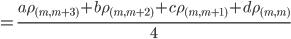 { \displaystyle = \frac{a\rho_{(m,m+3)}+b\rho_{(m,m+2)}+c\rho_{(m,m+1)}+d\rho_{(m,m)}}{4} }