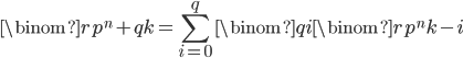{ \displaystyle \binom{rp ^{n}+q}{k} = \sum ^{q}_{i=0}\binom{q}{i} \binom{rp ^{n}}{k-i} }
