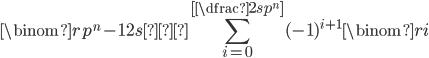 { \displaystyle \binom{rp ^{n}-1}{2s} ≡ \sum ^{\left[ \dfrac{2s}{p ^{n}} \right]}_{i=0}(-1) ^{i+1}\binom{r}{i} }
