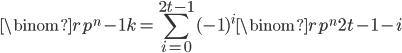 { \displaystyle \binom{rp ^{n}-1}{k} = \sum ^{2t-1}_{i=0}(-1) ^{i}\binom{rp ^{n}}{2t-1-i} }