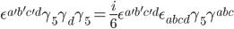 { \displaystyle \epsilon ^{a' b' c' d} \gamma _5 \gamma _d \gamma _5 = \frac{i}{6} \epsilon ^{a' b' c' d} \epsilon _{abcd} \gamma _5 \gamma ^{abc} }