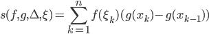{ \displaystyle \large  s(f,g,\Delta,\xi) = \sum_{k=1}^n  f(\xi_k) (g(x_k) - g(x_{k-1}))  }