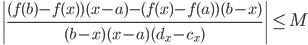 { \displaystyle \left| \frac{( f( b )-f( x ) )( x-a )-( f( x )-f( a ) )( b-x )}{( b-x )( x-a )( d_{x}-c_{x} )}\right|\le M }