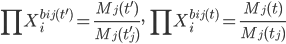 { \displaystyle \prod X_{i}^{b_{ij}(t^{\prime})}=\frac{M_{j}(t^{\prime})}{M_{j}(t^{\prime}_{j})},\quad \prod X_{i}^{b_{ij}(t)}=\frac{M_{j}(t)}{M_{j}(t_{j})} }
