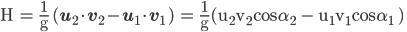 { \displaystyle \rm H = \frac{1}{g} ({\bf u_2\cdot v_2 - u_1\cdot v_1} \rm ) = \frac{1}{g}({u_2v_2cos\alpha_2 - u_1v_1cos\alpha_1 } \rm ) }