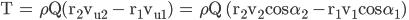 { \displaystyle \rm T = \rho Q(r_2v_{u2} - r_1v_{u1}) = \rho Q (r_2v_2cos\alpha_2 -r_1v_1cos\alpha_1) }