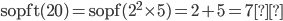 { \displaystyle \text{sopft}(20)=\text{sopf}(2^2\times 5)=2+5=7 }