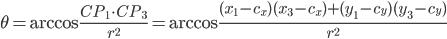 { \displaystyle \theta = \arccos\frac{CP_{1}\cdot CP_{3}}{r^2} = \arccos\frac{(x_1 - c_x)(x_3 - c_x) + (y_1 - c_y)(y_3 - c_y)}{r^2} }