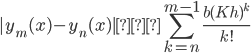 { \displaystyle |y_m(x)-y_n(x)| ≦\sum_{k=n}^{m-1} \frac{b{(Kh)}^{k}}{k!}}