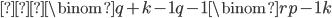 { \displaystyle ≡ \binom{q+k-1}{q-1}\binom{rp-1}{k} }