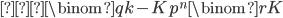 { \displaystyle ≡ \binom{q}{k-Kp ^{n}}\binom{r}{K} }