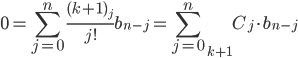 { \displaystyle 0=\sum_{j=0}^{n}\frac{(k+1)_{j}}{j!}b_{n-j}=\sum_{j=0}^{n} \,_{k+1}C_{j}\cdot b_{n-j} }