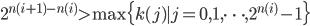 { \displaystyle 2^{ n(i+1) -n(i) } > \max \{ k(j) \mid j=0,1, \dots ,2^{ n(i) } -1 \} }