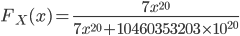 { \displaystyle F_X(x) = \frac{7x^{20}}{7x^{20}+10460353203\times 10^{20}} }