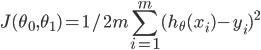 { \displaystyle J(\theta_0, \theta_1) = 1/2m\sum_{i=1}^{m} (h_\theta(x_i)-y_i)^2}