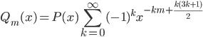 { \displaystyle Q_{m}(x) = P(x)\sum_{k=0}^{\infty}(-1)^{k}x^{-km+\frac{k(3k+1)}{2}} }