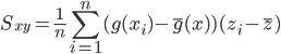 { \displaystyle S_{xy} = \frac{1}{n} \sum_{i=1}^{n} (g(x_i) - \bar{g}(x))(z_i - \bar{z}) }