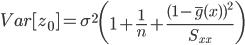 { \displaystyle Var[z_0] = \sigma^2 \left(1 + \frac{1}{n} + \frac{(1-\bar{g}(x))^{2}}{S_{xx}} \right) }