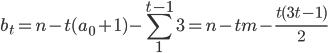 { \displaystyle b_{t}=n-t(a_{0}+1)-\sum_{1}^{t-1}3=n-tm-\frac{t(3t-1)}{2} }
