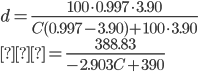 { \displaystyle d = \frac{100 \cdot 0.997 \cdot 3.90}{C ( 0.997 - 3.90 ) + 100 \cdot 3.90} \\  \displaystyle = \frac{388.83}{-2.903C + 390} }