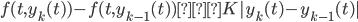 { \displaystyle f(t,y_k(t))-f(t,y_{k-1}(t)) ≦ K|y_k(t)-y_{k-1}(t)|}