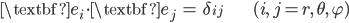 { \displaystyle\begin{align*}      \textbf{e}_i \cdot \textbf{e}_j &= \delta_{ij} & (i,\,j = r,\,\theta,\,\varphi) \end{align*}}