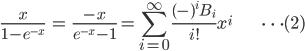 { \displaystyle\begin{align*}     \frac{x}{1-e^{-x}} &= \frac{-x}{e^{-x} - 1} = \sum_{i=0}^\infty \frac{(-)^i B_i}{i!}x^i & \cdots (2) \end{align*}}