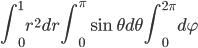 { \displaystyle\begin{align*}     \int_0^1 r^2dr \int_0^\pi \sin\theta d\theta \int_0^{2\pi} d\varphi \end{align*}}