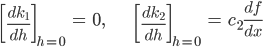 { \displaystyle\begin{align*}     \left[\frac{dk_1}{dh}\right]_{h=0} &= 0, & \left[\frac{dk_2}{dh}\right]_{h=0} &= c_2\frac{df}{dx} \end{align*}}