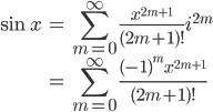{ \displaystyle\begin{align*}     \sin x &= \sum_{m=0}^\infty\frac{x^{2m+1}}{(2m+1)!}i^{2m} \\               &= \sum_{m=0}^\infty\frac{(-1)^mx^{2m+1}}{(2m+1)!} \end{align*}}