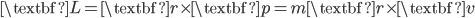 { \displaystyle\begin{align*}     \textbf{L} = \textbf{r}\times\textbf{p} = m\textbf{r}\times\textbf{v} \end{align*}}
