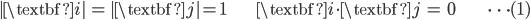 { \displaystyle\begin{align*}     |\textbf{i}| &= |\textbf{j}| = 1 &     \textbf{i}\cdot\textbf{j} &= 0 & \qquad \cdots (1) \end{align*}}