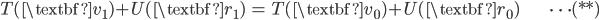 { \displaystyle\begin{align*}     T(\textbf{v}_1) + U(\textbf{r}_1) &= T(\textbf{v}_0) + U(\textbf{r}_0) & \cdots(**) \end{align*}}