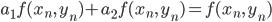 { \displaystyle\begin{align*}     a_1f(x_n,\,y_n) + a_2f(x_n,\,y_n) = f(x_n,\,y_n) \end{align*}}
