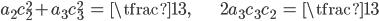 { \displaystyle\begin{align*}     a_2c_2^2 + a_3c_3^2 &= \tfrac{1}{3}, &     2a_3c_3c_2 &= \tfrac{1}{3} \end{align*}}