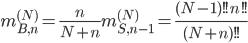 { \displaystyle\begin{align*}     m_{B,n}^{(N)} = \frac{n}{N+n} m_{S,n-1}^{(N)} = \frac{(N-1)!!n!!}{(N+n)!!} \end{align*}}