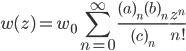 { \displaystyle\begin{align*}     w(z) = w_0\sum_{n=0}^\infty \frac{(a)_n(b)_n}{(c)_n}\frac{z^n}{n!} \end{align*}}