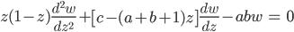 { \displaystyle\begin{align*}     z(1-z)\frac{d^2w}{dz^2} + \left[c - (a+b+1)z\right]\frac{dw}{dz} - ab w &= 0 \end{align*}}