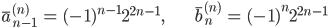 { \displaystyle\begin{align*}   \bar{a}_{n-1}^{(n)} &= (-1)^{n-1}2^{2n-1}, &   \bar{b}_{n}^{(n)} &= (-1)^n2^{2n-1} \end{align*}}